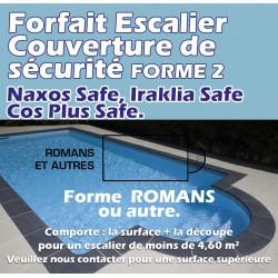Forfait escalier Forme 2 pour couverture de sécurité Naxos Safe, Iraklia Safe Cos Plus Safe.